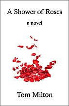 A Shower of Roses by Tom Milton