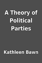 A Theory of Political Parties by Kathleen…
