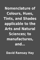 Nomenclature of Colours, Hues, Tints, and…