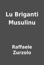 Lu Briganti Musulinu by Raffaele Zurzolo
