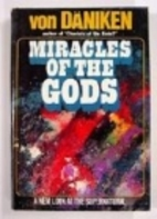 Miracles of the Gods by Erich von Däniken