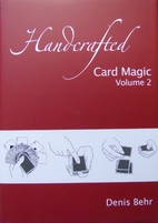 Handcrafted Card Magic, Volume 2 by Denis…