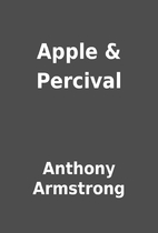Apple & Percival by Anthony Armstrong