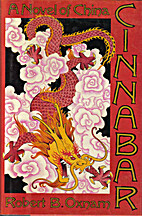 Cinnabar: A Novel of China by Robert B.…