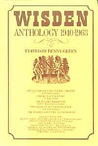 Wisden Anthology 1940-1963 by Benny Green