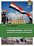 Triangeldrama i Egypten : militärstyre,…