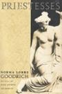 Priestesses - Norma Lorre Goodrich