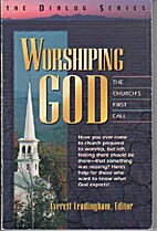 Worshiping God: The Church's First Call by…