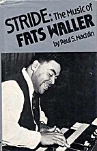 Stride, the music of Fats Waller by Paul S.…