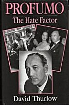 Profumo: The Hate Factor by David Thurlow