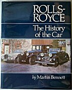 Rolls-Royce: The History of the Car by…