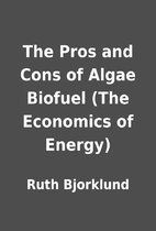 The Pros and Cons of Algae Biofuel (The…