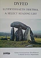 Dyfed: Llyfryddiaeth Ddethol by Dewi P.…