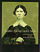 Bake slow and sure : heirloom recipes of the…