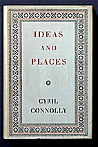 Ideas and Places by Cyril Connolly