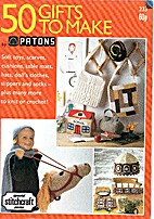 Patons 50 Gifts To Make Knitting and Crochet…