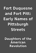 Fort Duquesne and Fort Pitt: Early Names of…