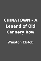 CHINATOWN - A Legend of Old Cannery Row by…