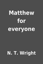 Matthew for everyone by N. T. Wright