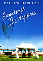 Sometimes It Happens... by Pauline Barclay