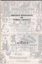 Obsolete Banknotes of North Carolina by J.…