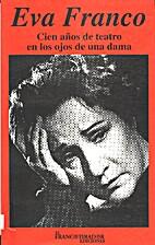 Eva Franco : Cien años de teatro en los…