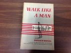 Walk Like a Man by Donald Honig