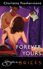 Forever Yours by Charlotte Featherstone