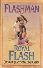 Flashman and Royal Flash by George MacDonald…