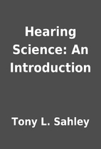Hearing Science: An Introduction by Tony L.…