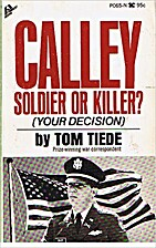 Calley : Soldier or Killer? ( Your Decision…
