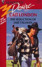 The Seduction of Jake Tallman by Cait London