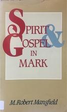Spirit and Gospel in Mark by M. Robert…
