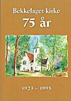 Bekkelaget kirke 75 år - 1923 - 1998 by…