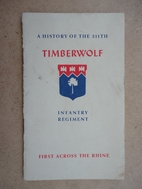 A History of the 311th Timberwolf Regiment.