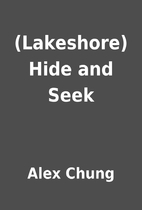 (Lakeshore) Hide and Seek by Alex Chung