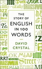 The Story of English in 100 Words by David…