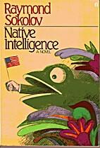 Native Intelligence by Raymond Sokolov