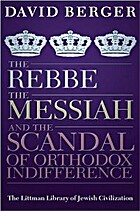 The Rebbe, the Messiah, and the Scandal of…