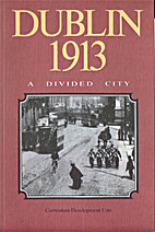 Dublin 1913 : a divided city by Curriculum…