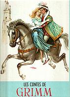 Les contes de Grimm by Grimm