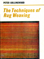 The Techniques of Rug Weaving by Peter…