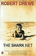 Shark Net, The by Robert Drewe