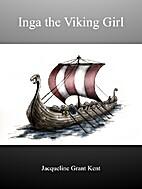 Inga the Viking Girl by Jacqueline Grant…