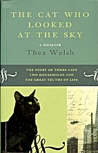 The Cat Who Looked at the Sky by Thea Welsh