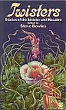 Twisters by Steve Bowles