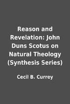 Reason and Revelation: John Duns Scotus on…