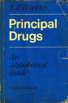 Principal Drugs: An Alphabetical Guide to…