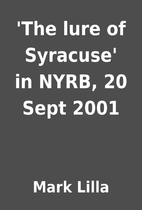 'The lure of Syracuse' in NYRB, 20 Sept 2001…