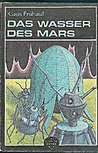 Das Wasser des Mars by Klaus Frühauf